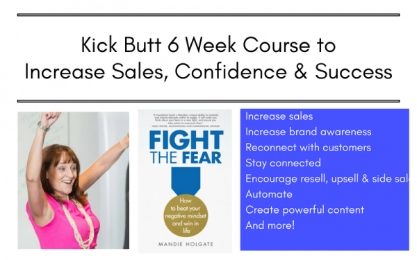 Kick Butt 6 Week Course to Increase Sales, Confidence & Success