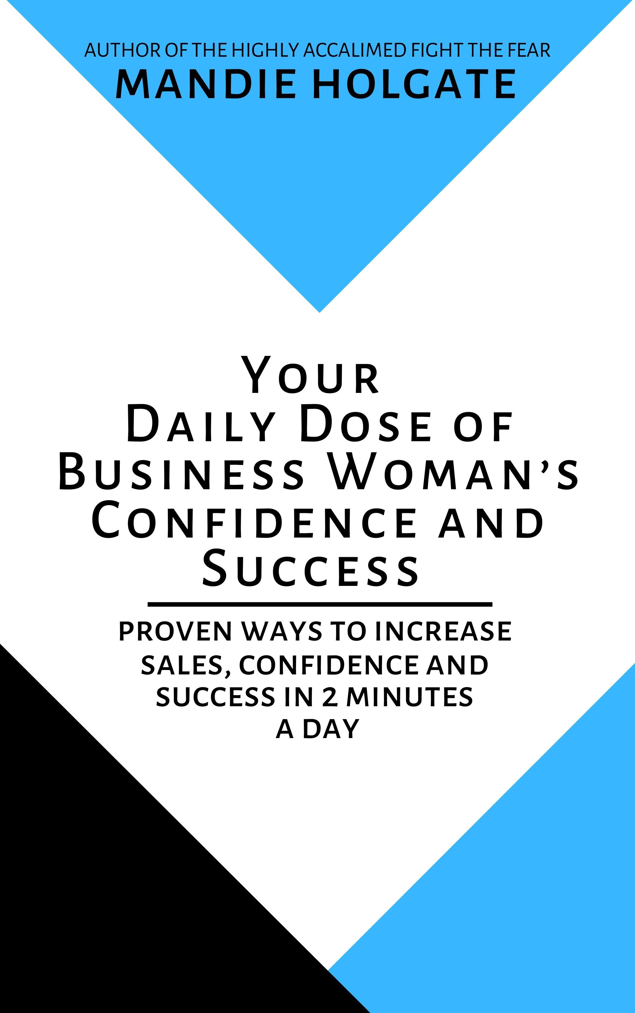 Daily dose of business womans confidence and success