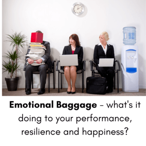 Emotional Baggage - what's it doing to your performance, resilience and happiness?